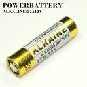 【1本】【代引き不可】【12Vアルカリ乾電池】【27A】【アルカリ電池】【予備電池】27A12V/1...