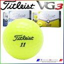新品未使用 タイトリスト VG3 イエロー オーバーランボール 12球1ダース 箱なしアウトレット Titleist