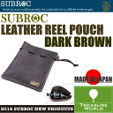 SUBROC(サブロック)LEATHER REEL POUCH(レザーリールポーチ)DARK BROWN【リール袋】【リールケース】【リールポーチ】P06Dec14