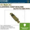 SUBROC(サブロック)ランディンググリップホルダーショートタイプコヨーテブラウン02P03Sep16