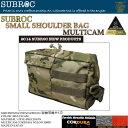 SUBROC(サブロック)スモールショルダーバッグマルチカム02P03Sep16