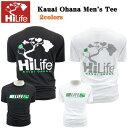 HiLife【ハイライフ】【Hawaii発】【Hawaii直輸入】Kauai Ohana Men's Tee・Tシャツ・カウアイ島2colors・メンズ・ユニセックス・サイズ:S〜L