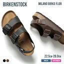 ビルケンシュトック BIRKENSTOCK Milano Birko Flor ミラノ ユニセックス レディース