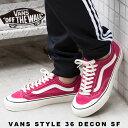 ショッピングVANS 【30%OFF!】VANS STYLE 36 DECON SF(VN0A3MVLVTK)【ヴァンズ スタイル36 ディコン サーフ】【メンズファッション】【シューズ】【スニーカー】【靴】【フットウェア】