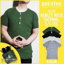 サーマルTシャツ 2016 S/S『HOUSTON/ヒューストン』 21139 HENLEY NECK THERMAL S/S TEE/ ヘンリーネック サーマ...