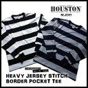 ボーダーTシャツ 2017 S/S『HOUSTON/ヒューストン』21311 HEAVY JERSEY STITCH BORDER POCKET TEE / ヘ...