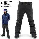 オニール スノーパンツ ボード ONEILL 646201 スノーウェア スキーウェア スノボウェア スリムフィット