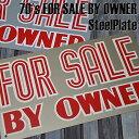 楽天UraHara Style楽天市場店【ajito】〔Nos〕70's『FOR SALE BY OWNER』SteelPlate/ビンテージ看板 オールド ヴィンテージ