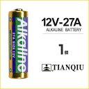 12V-27A 1個 ばら売り バラ売り アルカリ乾電池 アルカリ 乾電池 12V 27A TIANQIU A27 G27A PG27A MN27 CA22 L828 EL812互換