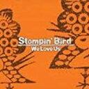 艺人名: Sa行 - 【新品】We Love Us c331/STOMPIN BIRD/UPR-005【新品CDS】