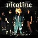 Artist Name: N - 【新品】PREJUDICE c551/NICOTINE/WPCL-70022【新品CDS】