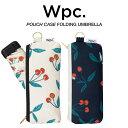 Wpc 折りたたみ傘 軽量 レディース傘 晴雨兼用傘 チェリー Cherry mini Umbrella Wpc. ワールドパーティー 1656-189