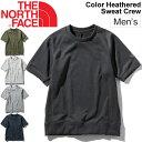 スェットシャツ 半袖 Tシャツ メンズ ノースフェイス THE NORTH FACE S/Sカラーヘザードスウェットクルー 丸首 シンプル 薄手 無地 アウトドア スポーツ カジュアル 男性 半袖シャツ トップス/NT11860