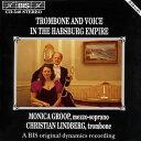 器樂曲 - (CD) ハプスブルク帝国のトロンボーンと声楽曲 / 演奏:クリスチャン・リンドバーグ (トロンボーン)