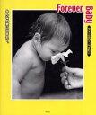 ◆◆フォーエバー・ベイビー / Mega Press/写真 / 祥伝社