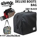 スノーボード ブーツバッグ ORAN'GE DELUXE BOOTS BAG  1001 BLACK  オレンジ  ブーツケース【w12】