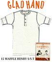 GLADHAND 【GLAD HAND】【GH-15】サーマル ヘンリーネック半袖【白色】【パックT】【ワッフル】15