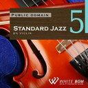 【商用音楽CD】Standard Jazz 5 -on Violin- (18曲 約58分)♪リラックス音楽 店舗・お店・施設・待合室・ショールーム・イベント 著作権フリー音楽 BGM CD  面倒な著作権処理不要
