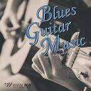 【店内音楽CD】Blues Guitar Music - I...