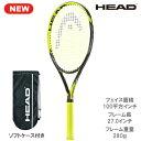 ヘッド [HEAD] 硬式ラケット XTREME S(232217)※スマートテニスセンサー対応品