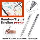 【送料無料】 iPad mini / iPad / iPad Air タッチペン Wacom ワコム BambooStylus fineline CS600CK...