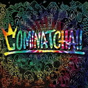 WANIMA/COMINATCHA!!<CD+1CHANCE DISC(DVD)+スペシャルフォトブックレット+三方背BOX>(初回限定盤)20191023