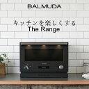 「BALMUDA The Range (ザ・レンジ)」バルミューダ K04A-BK K04A-WH ブラック ホワイト 電子レンジ オーブンレンジ 多機能 18L フラット庫内 シンプル コンパクト おしゃれ キッチン 調理 料理
