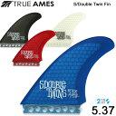 【楽天スーパーSALE限定価格】TRUE AMES トゥルーアムス フィン S/Double Twin Fin 5.37 SHAWN STUSSY ツインフィン 4カラー