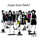 NMB48/Don't look back!<通常盤:Type-A>[CD+DVD]≪特典付き≫【予約商品】