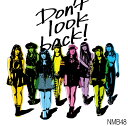 NMB48/Don't look back!<通常盤:Type-C>[CD+DVD]≪特典付き≫【予約商品】
