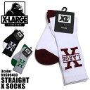 XLARGE X-LARGE エクストララージ M15D9403 STRAIGHT X SOCKS ソックス 靴下 ストリート プレゼント ギフトメンズ 男性