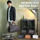 【クーポン配布中】IN CREWSIVE インクルーシブ ボストンバッグ イントレチャート ボストンバッグ-L INTRECCIATO BOSTON BAG-L メンズ レディース 誕生日 プレゼント ギフト 鞄