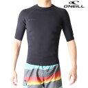 オニール ウェットスーツ メンズ 半袖 タッパー ウエットスーツ サーフィンウェットスーツ O'neill Wetsuits