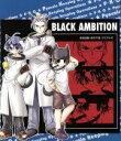 BLACK AMBITION / P・K・O