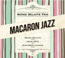 セルジュ・デラート・トリオ/マカロン・ジャズ (CDアルバム) MPD