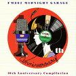 FM802 MIDNIGHT GARAGE 10th Anniversary コンピレーション/CD/RDCA-9004