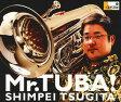 Mr.Tuba!