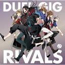 DUEL GIG RIVALS/CD/ アニプレックス SVWC-70384
