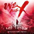 「WE ARE X」オリジナル・サウンドトラック/CD/SICP-31050
