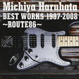 Michiya Haruhata BEST WORKS 1987-2008 ~ROUTE86~/CD/AICL-1987