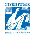 "Manhattan Records(R) presents ""CITY HIP POP MIX"" mixed by TSUBAME from TOKYO HEALTH CLUB/CD/LEXCD-16008"