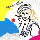 Slow sailor/CD/ TOKYO MOR TCRD-001