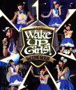 Wake Up,Girls! 3rd LIVE TOUR「あっちこっち行くけどごめんね!」/Blu-ray Disc/ エイベックス・ピクチャーズ EYXA-11465