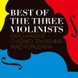 BEST OF THE THREE VIOLINISTS/CD/HUCD-10213