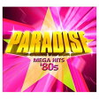 PARADISEパラダイス MEGA HITS'80s