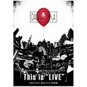 "3rd Anniversary ONEMAN TOUR FINAL「This is""LIVE""」2018.03.21東京キネマ倶楽部/DVD/ タイムリーレコード TRDV-0006"