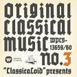 """""""ClassicaLoid""""presents ORIGINAL CLASSICAL MUSIC No.3/CD/WPCS-13659"""
