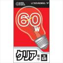 オーム電機 クリア電球 60W形 口金E26 LC100V60W55/1P