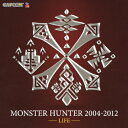 MONSTER HUNTER 2004-2012 【LIFE】