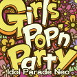 Girls Pop'n Party -Idol Parade Neo-/CD/VICL-64170